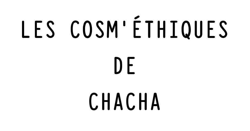 """Résultat de recherche d'images pour """"LES COSM'ETHIQUES DE CHACHA"""""""